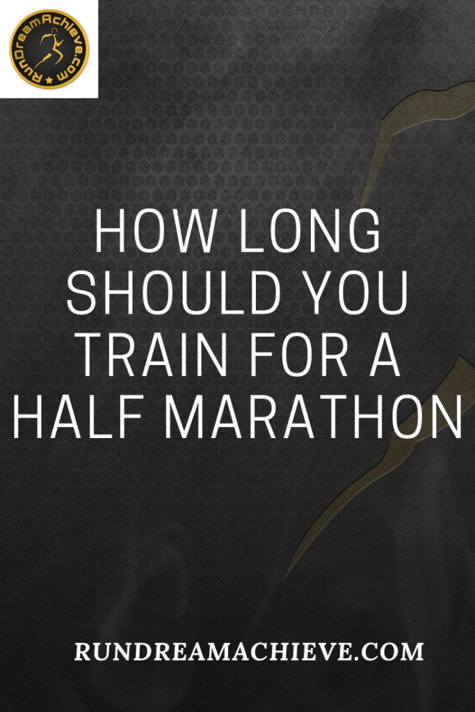 How Long Should You Train For A Half Marathon